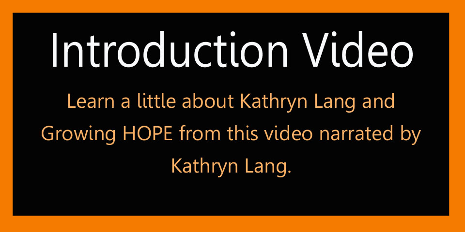 Click for a Video Introduction of Growing HOPE